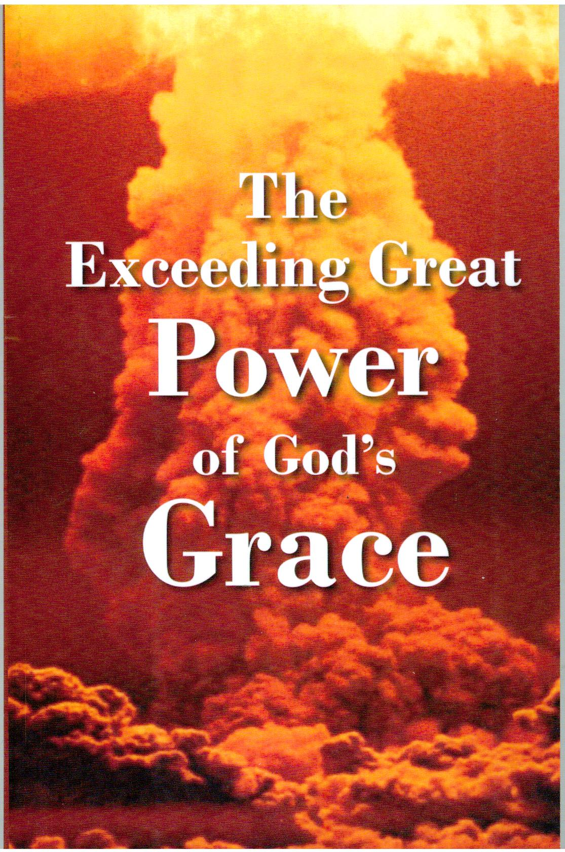 The Exceeding Great Power of God's Grace